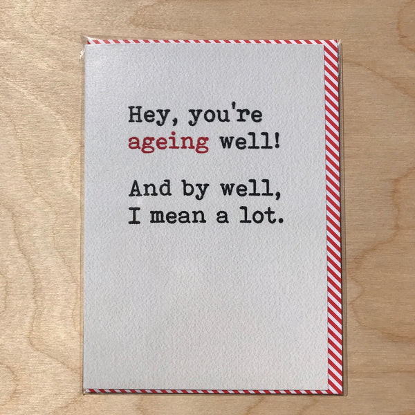 'Ageing Well...'Birthday Card.