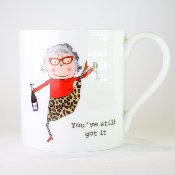 'You've Still Got it' by Rosie Made a Thing,Bone China Mug.