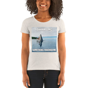 AHHH OMG SOMETHING TOUCHED ME Ladies' short sleeve t-shirt