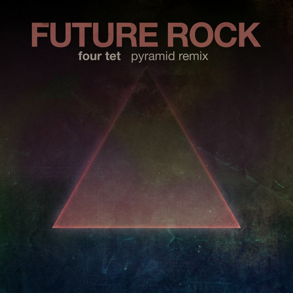 Four Tet - Pyramid (Future Rock Remix)