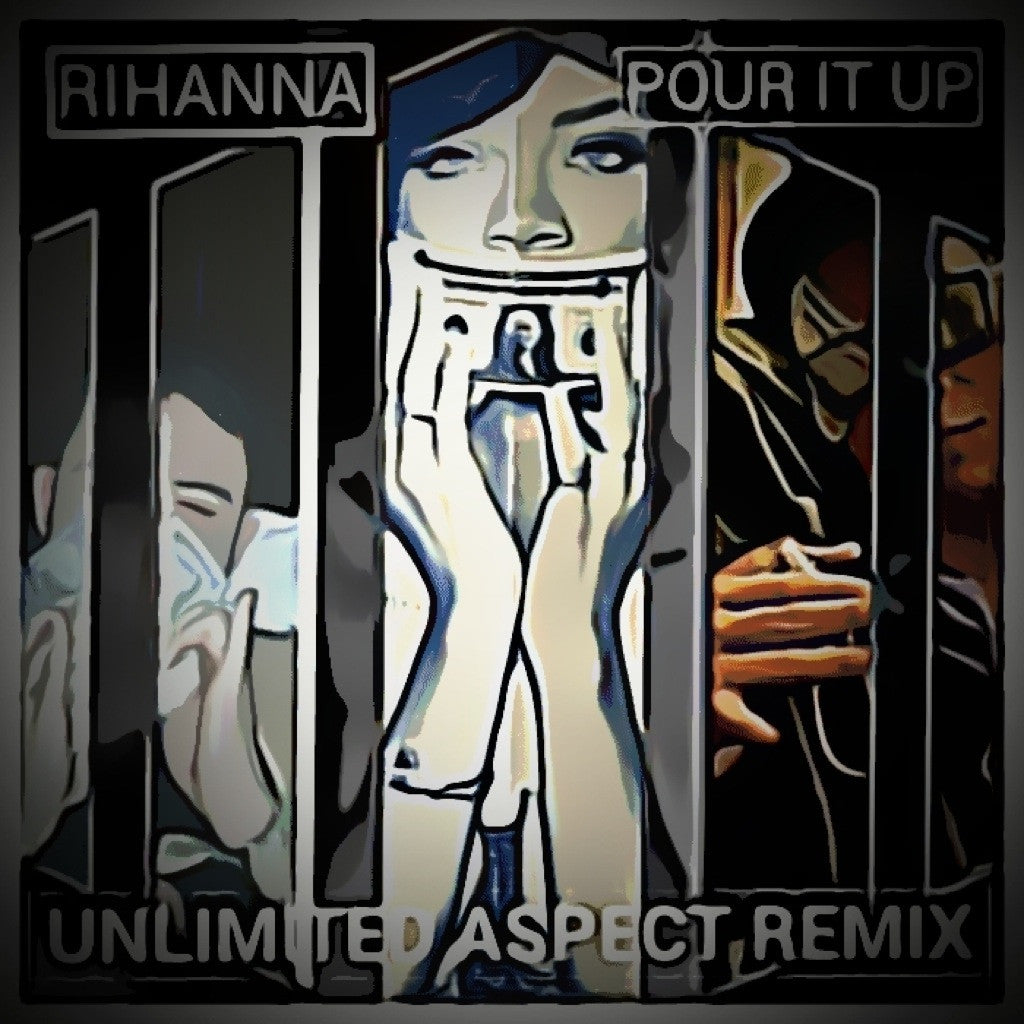 Rihanna - Pour It Up (Unlimited Aspect Remix)
