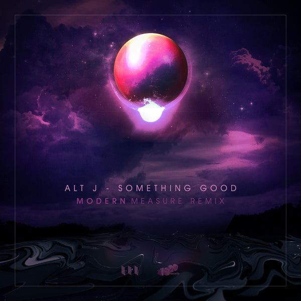 Alt J-Something Good(Modern Measure Remix)