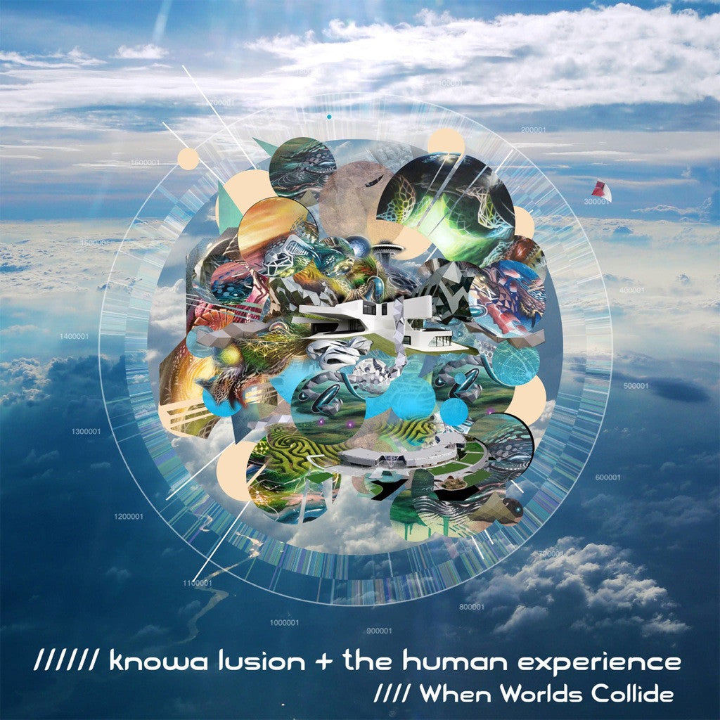 Knowa Lusion + The Human Experience - When Worlds Collide