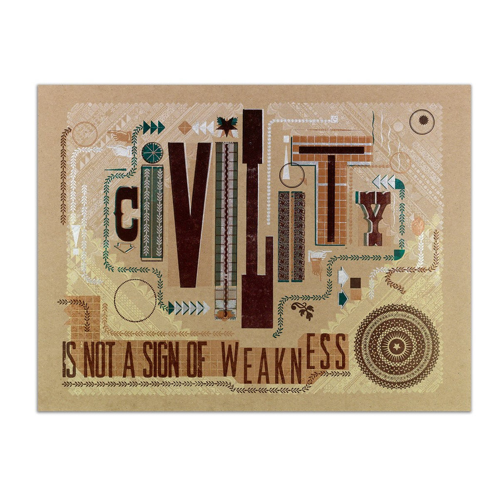 Civility is not a Sign of Weakness Poster By Hammerpress x GREER - 1