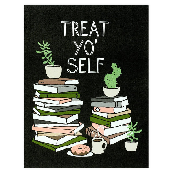 Treat Yo' Self Greeting Card By Alisa Bobzien
