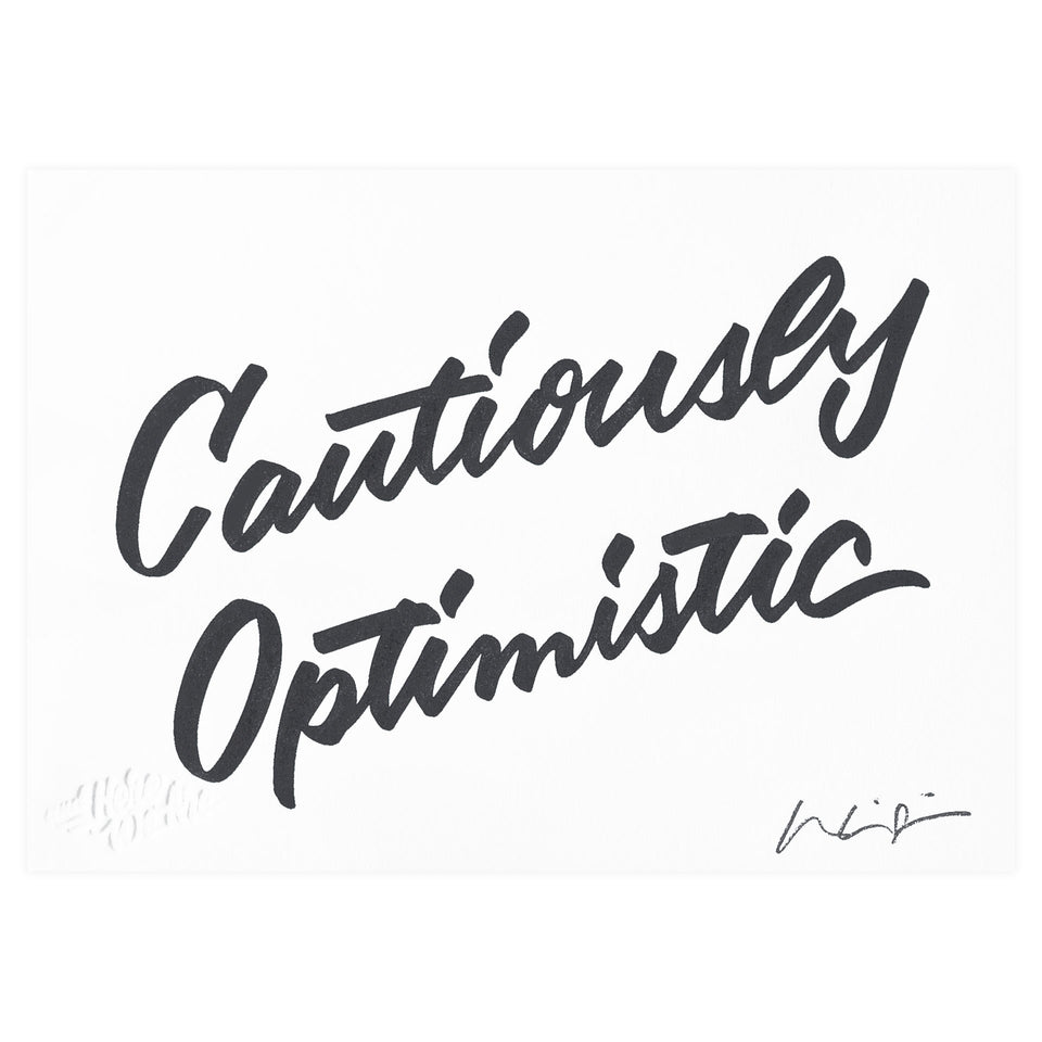 And Here We Are Cautiously Optimistic Art Print