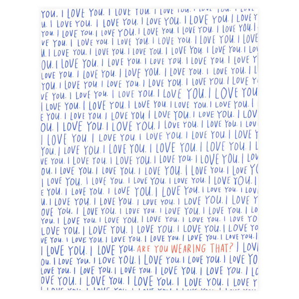 I Love You Are You Wearing That? By Emily McDowell