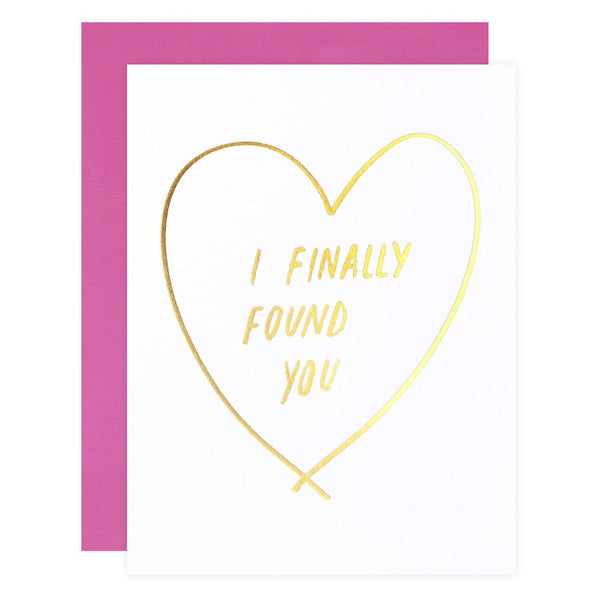Finally Found You Greeting Card