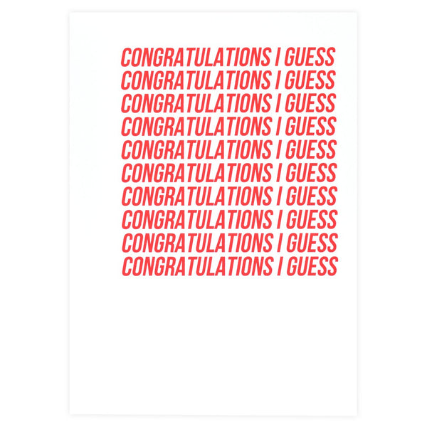 Cult Paper Congratulations I Guess Greeting Card - GREER Chicago Online Stationery Shop