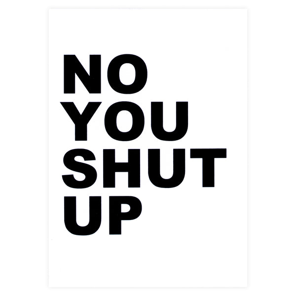 Cult Paper No You Shut Up Greeting Card - GREER Chicago Online Stationery Shop