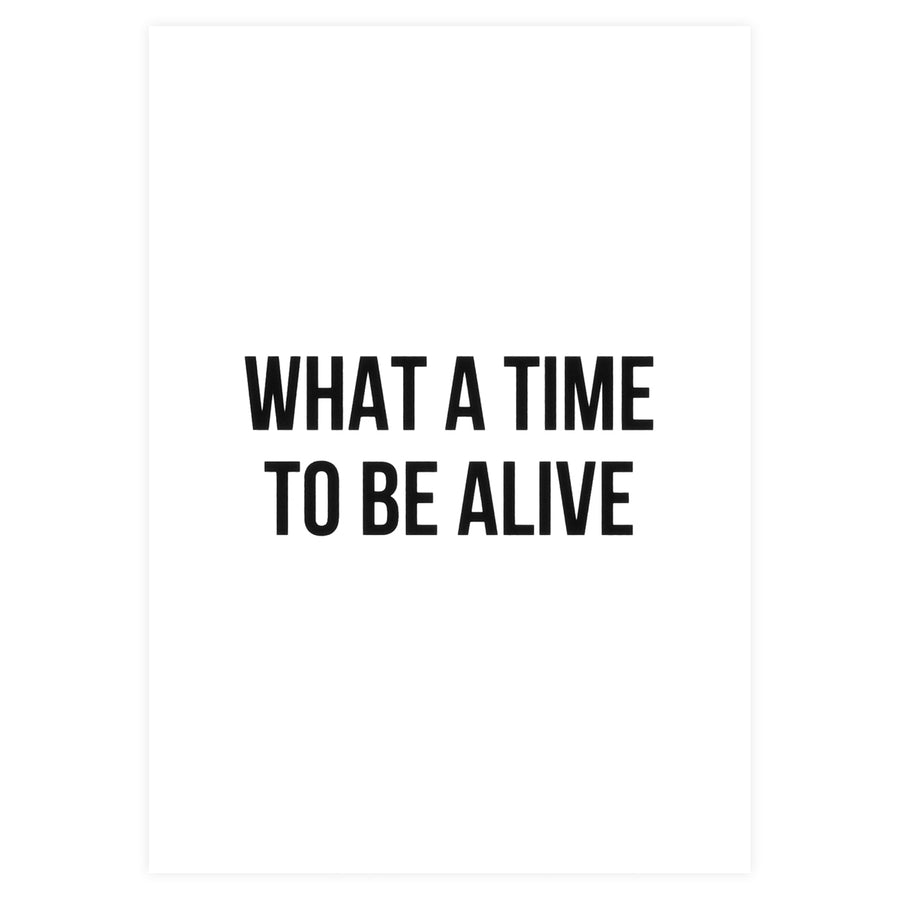 Cult Paper What a Time to Be Alive Greeting Card - GREER Chicago Online Stationery Shop