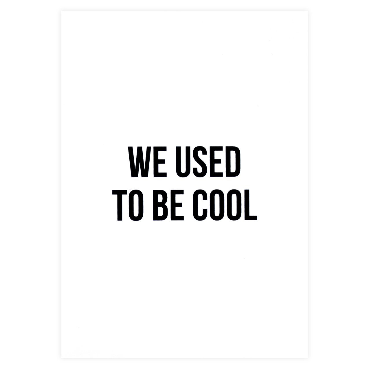 Cult paper we used to be cool greeting card greerchicago cult paper we used to be cool greeting card greer chicago online stationery shop kristyandbryce Gallery
