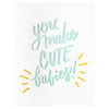 Dahlia Press You Make Cute Babies New Baby Card