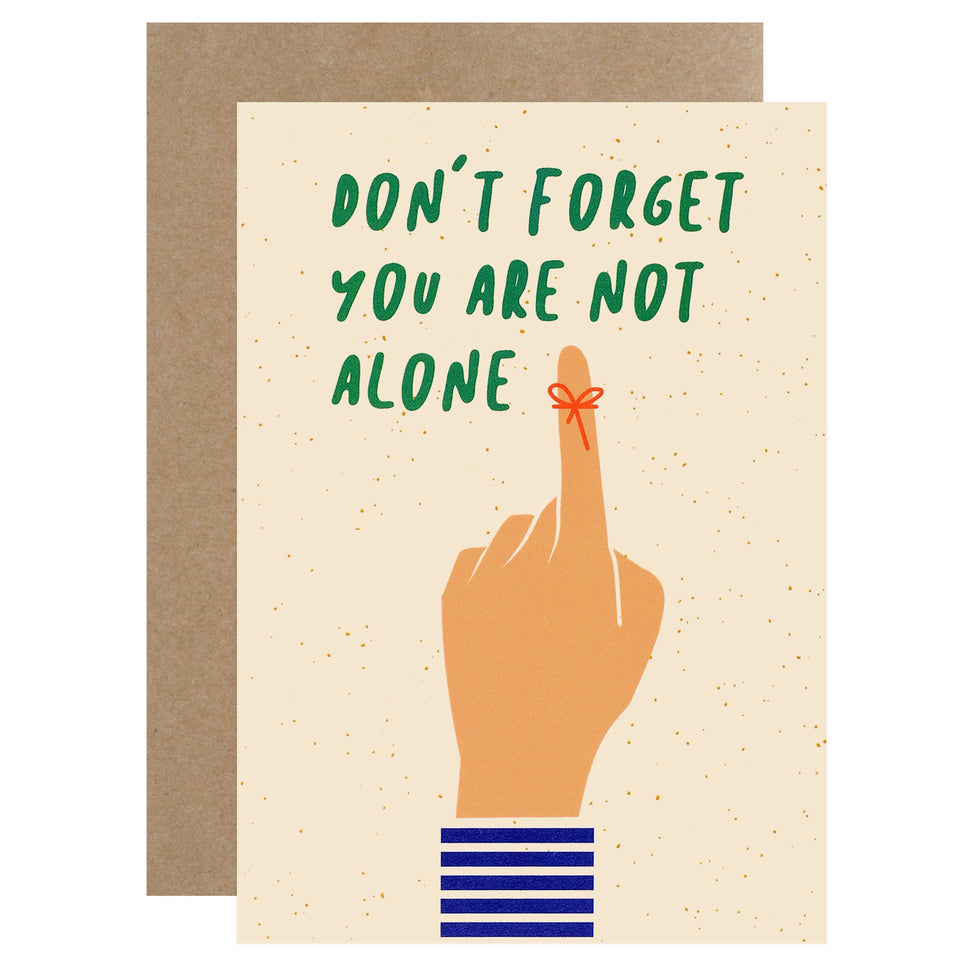 Graphic Factory Don't Forget, You Are Not Alone Greeting Card