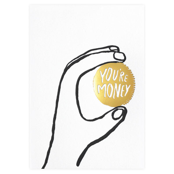 You're Money Greeting Card By Egg Press