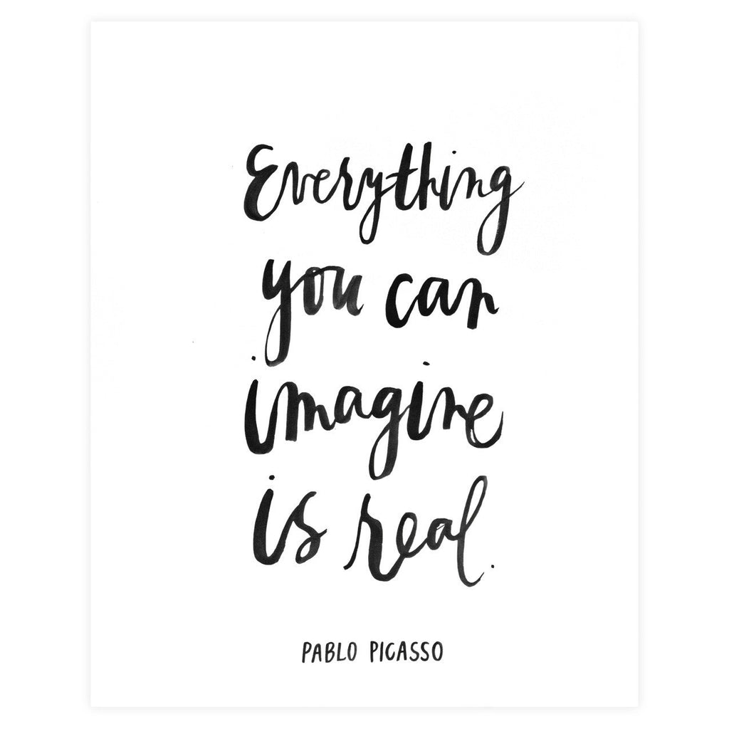 Everything You Can Imagine Is Real Print By Our Heiday