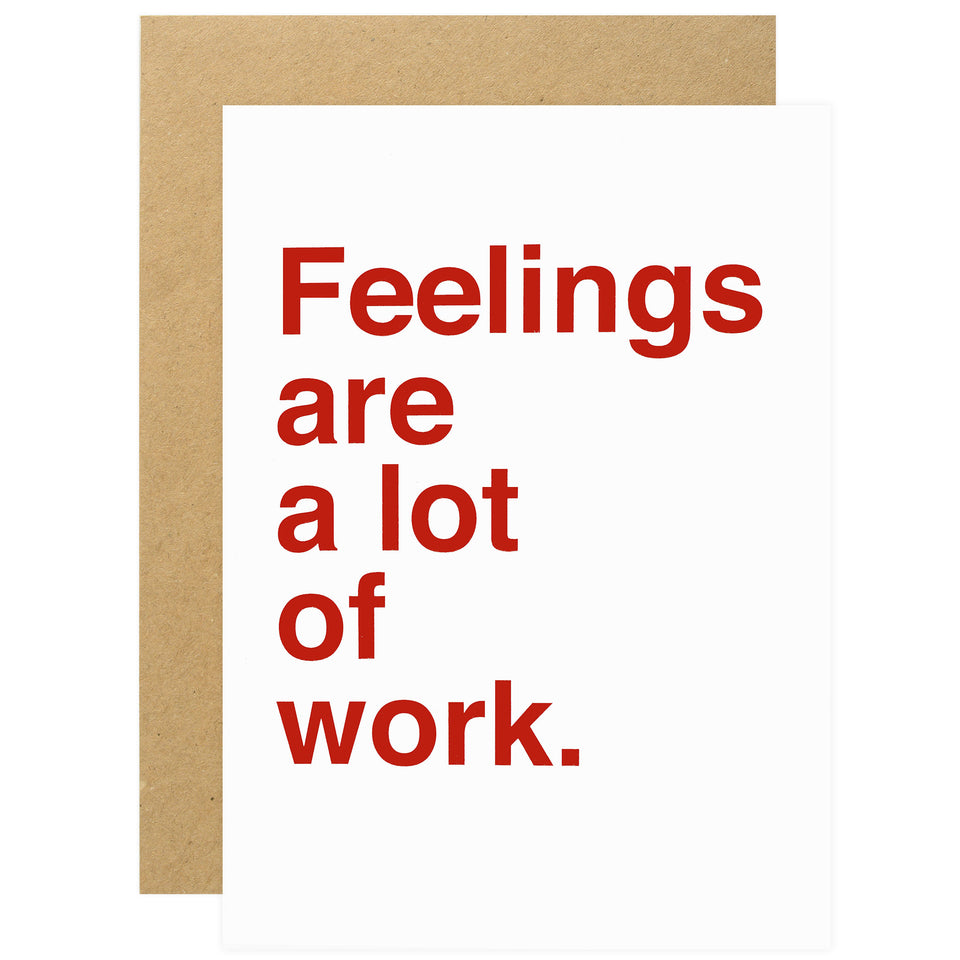 Sad Shop Feelings Are A Lot Of Work Greeting Card