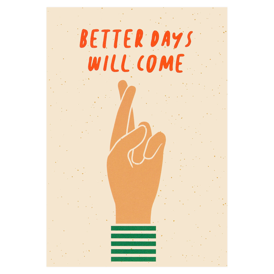 Graphic Factory Better Days Will Come Greeting Card