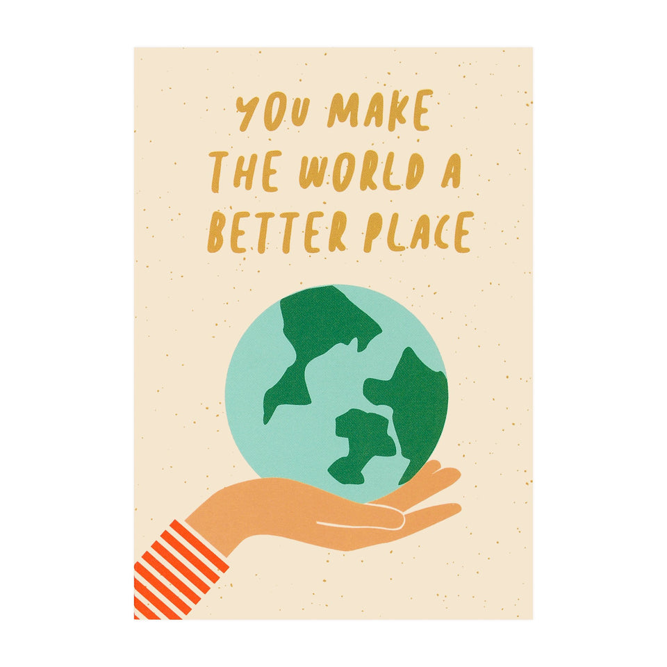 Graphic Factory You Make The World A Better Place Greeting Card