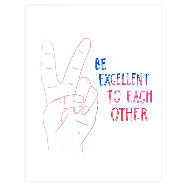 Be Excellent Greeting Card - GREER Chicago Online Stationery