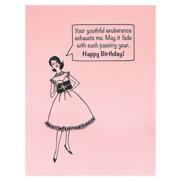 Guttersnipe Press Your Youthful Exuberance Exhausts Me Birthday Card - GREER Chicago Online Stationery Shop