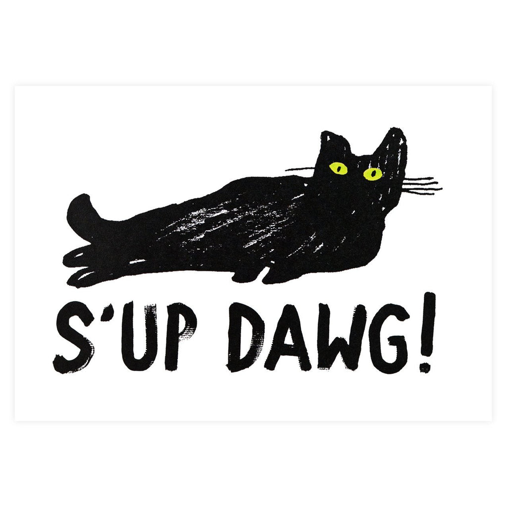 S'Up Dawg! Greeting Card By Heather More