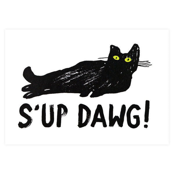 Copy of S'UP Dawg! Cat By Heather More