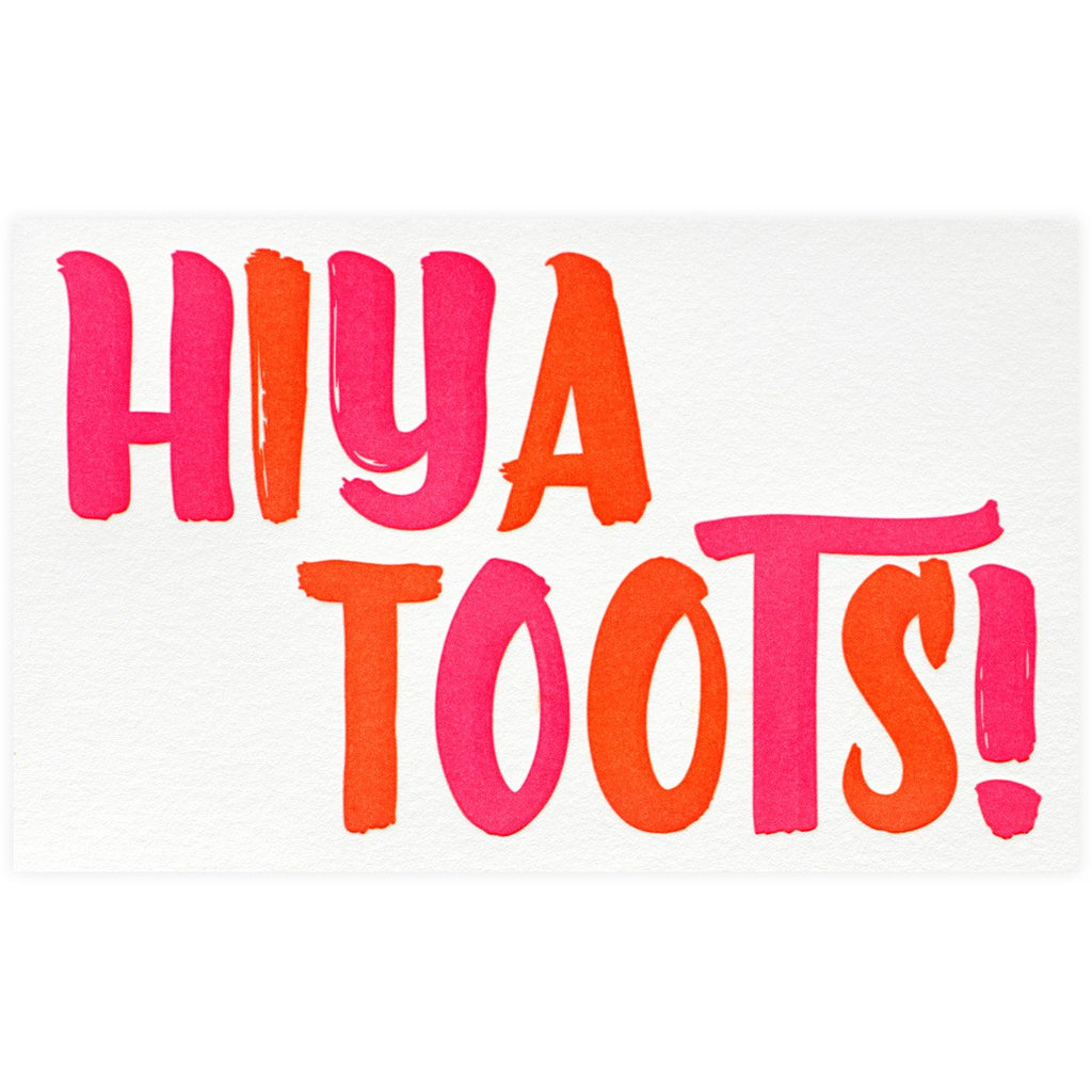 Hiya Toots! Card By Anemone Letterpress