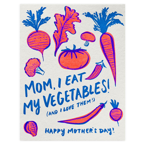 I Eat My Vegetables Mother's Day Card - GREER Chicago Online Stationery