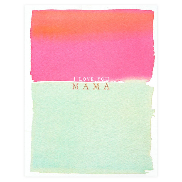 I Love You Mama Mother's Day Card - GREER Chicago Online Stationery