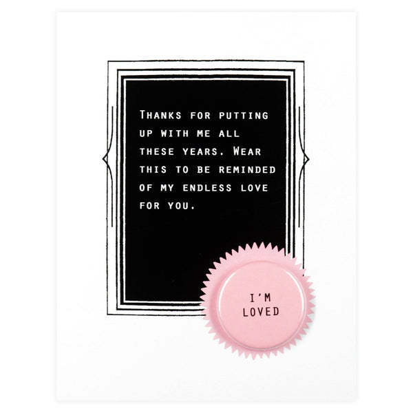 Regional Assembly of Text I'm Loved Button Card - GREER Chicago Online Stationery Shop