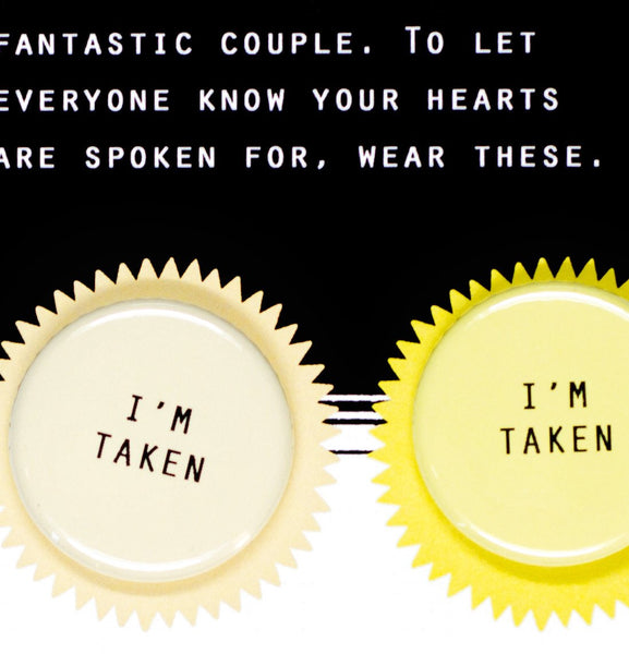 Regional Assembly of Text I'm Taken Button Card - GREER Chicago Online Stationery Shop