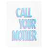 Iron Curtain Press Call Your Mother Greeting Card - GREER Chicago Online Stationery Shop