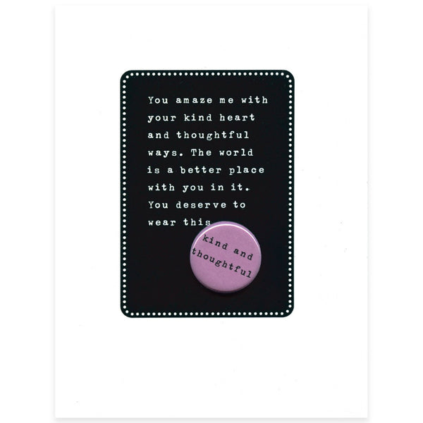 Kind and Thoughtful Button Card By Regional Assembly of Text