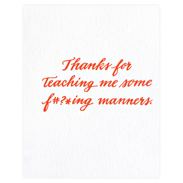 Thanks For Teaching Me Some F#*ing Manners - GREER Chicago Online Stationery