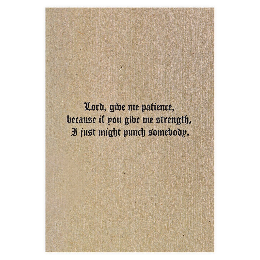 Give Me Patience Greeting Card By Blue Barnhouse