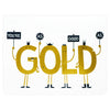 Maginating You're Good As Gold Greeting Card