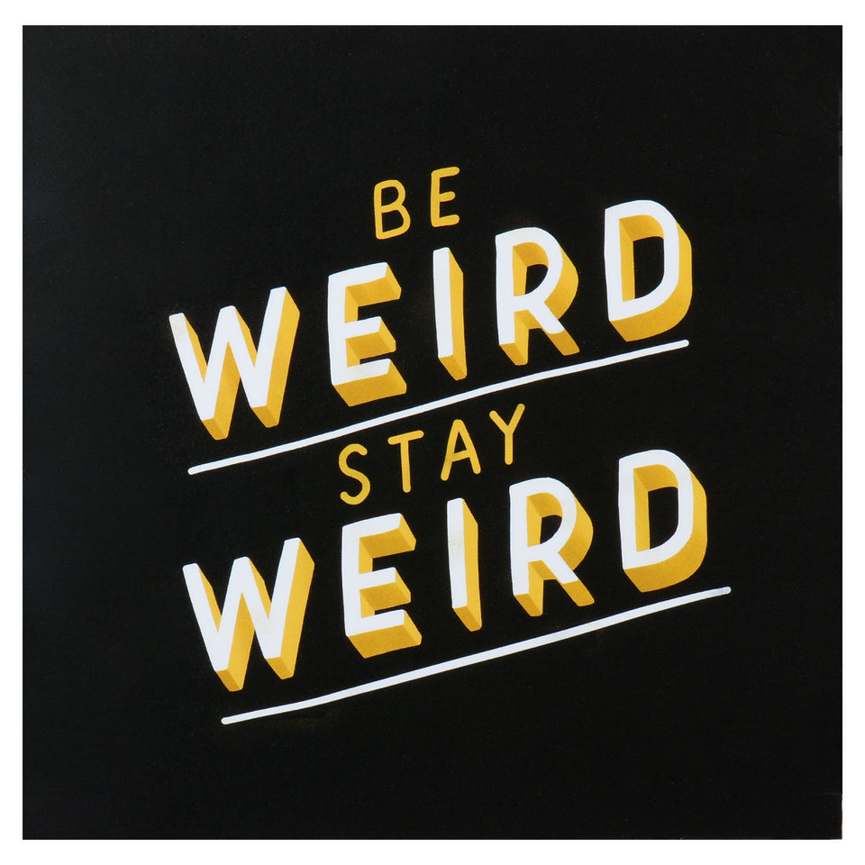 Old English Company Be Weird Stay Weird Greeting Card