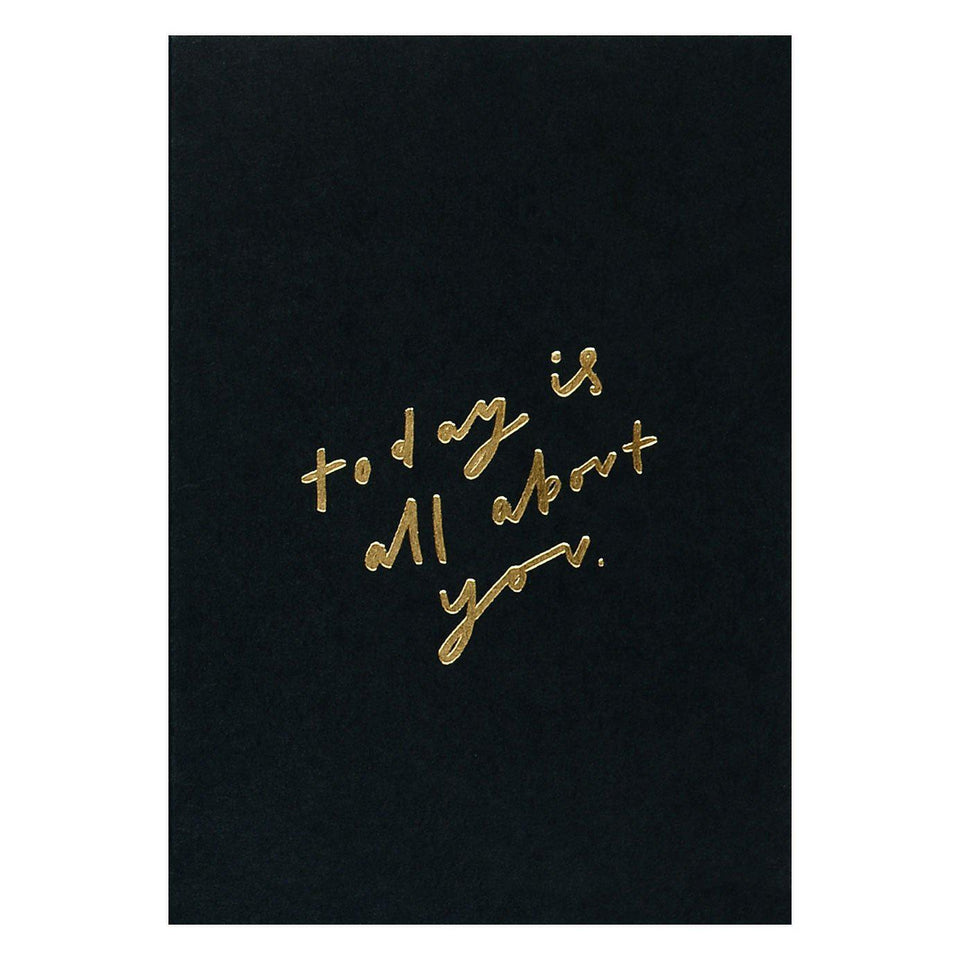 Old English Company Today Is All About You Greeting Card
