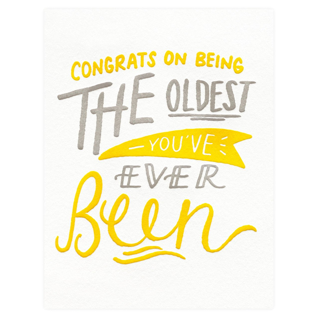 Oldest You've Ever Been Birthday Card - GREER Chicago Online Stationery