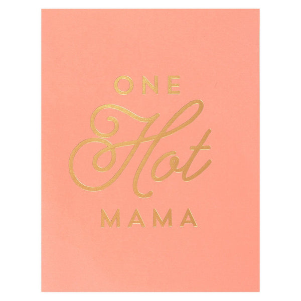 One Hot Mama Greeting Card By The Social Type