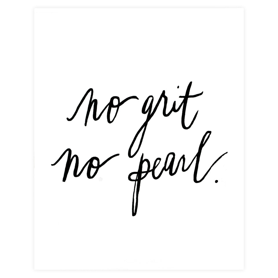 Our Heiday No Grit No Pearl Print