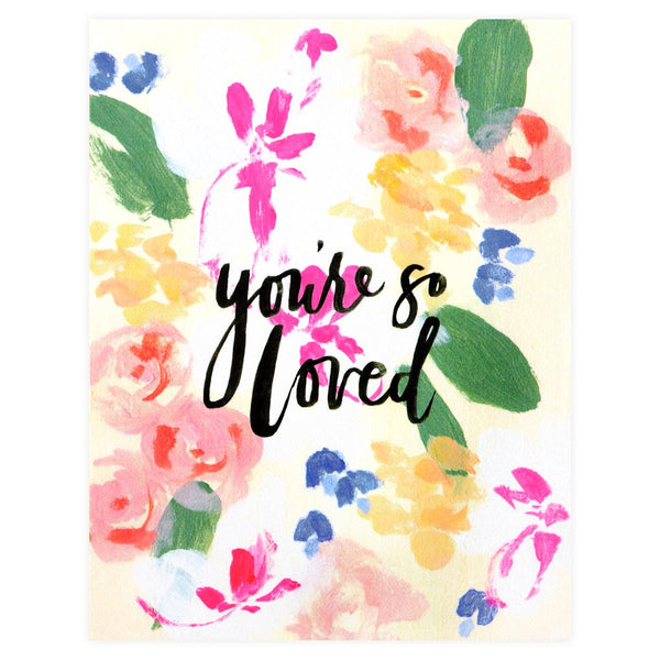 You're So Loved Greeting Card By Our Heiday