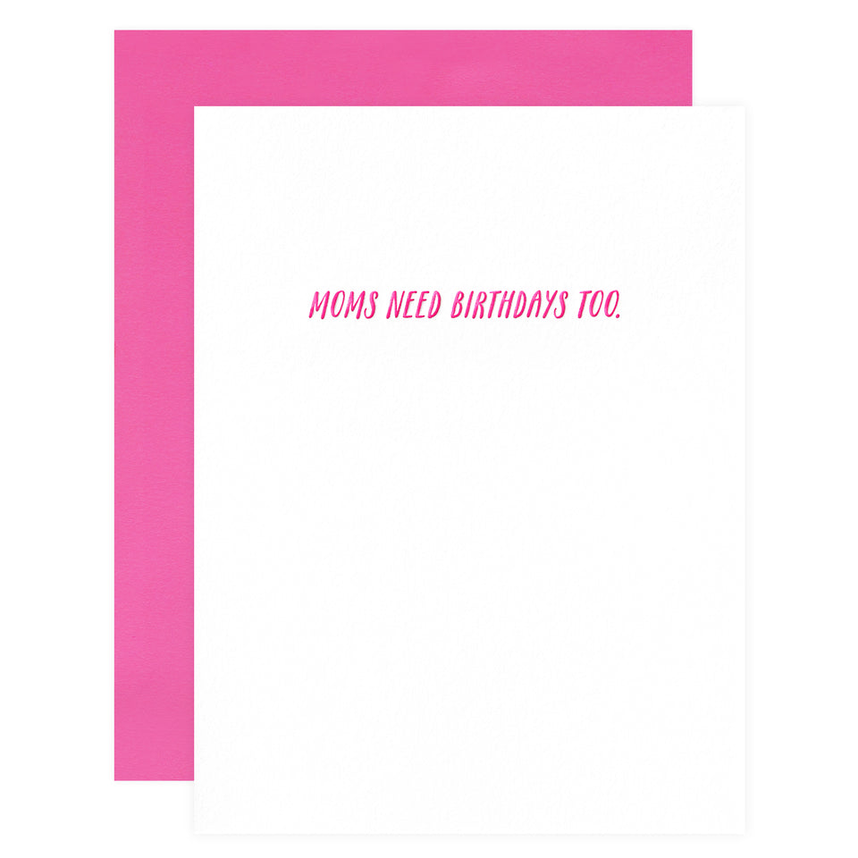 Paper Epiphanies Moms Need Birthdays Too Greeting Card