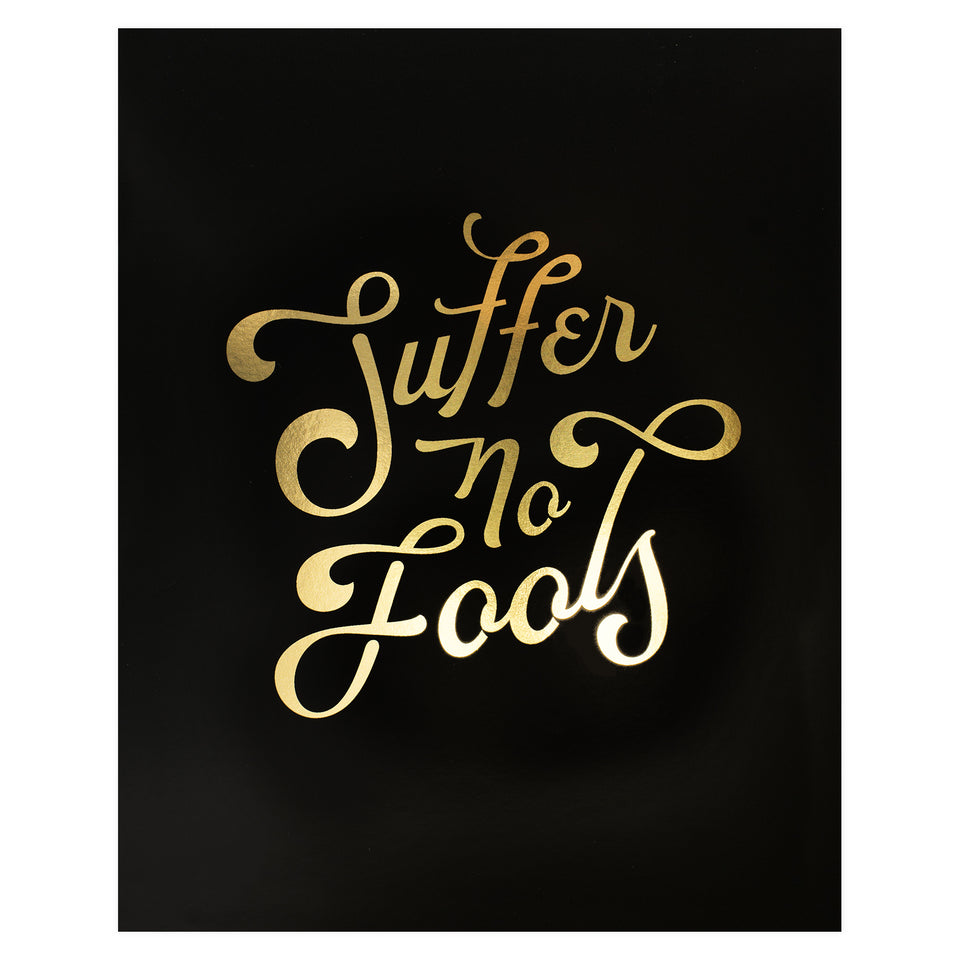 Party of One Paper Suffer No Fools Gold Foil Print
