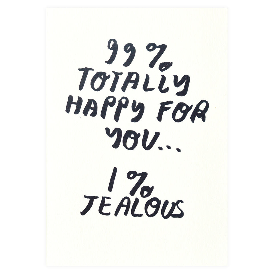 People I've Loved 99% Happy For You Congratulations Card