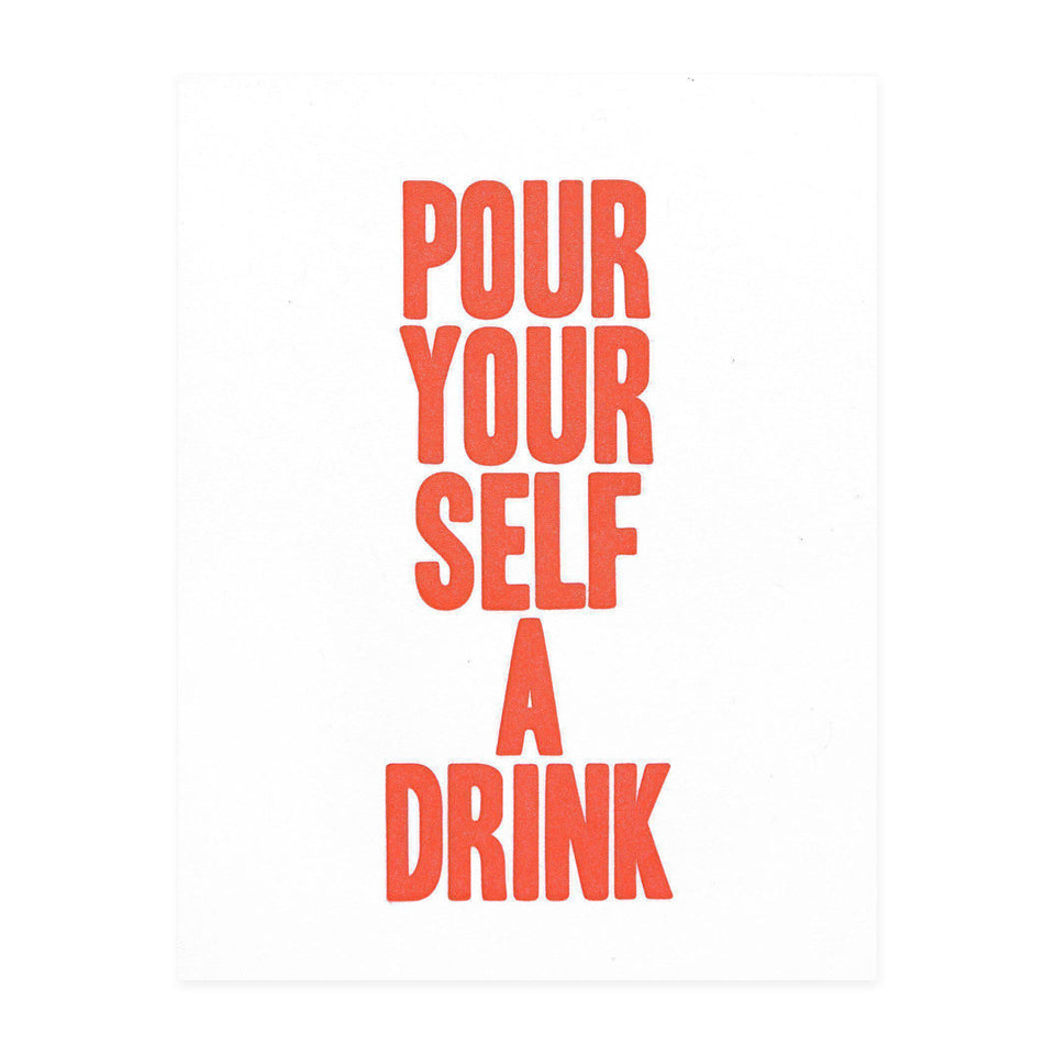 Power & Light Press Pour Yourself A Drink Greeting Card