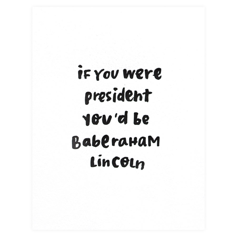 Printerette Press Baberaham Lincoln Greeting Card - GREER Chicago Online Stationery Shop