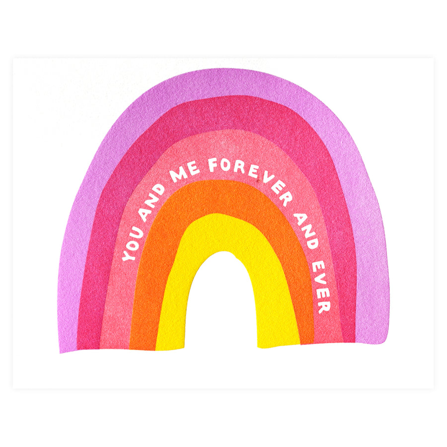 Printerette Press Rainbow You And Me Forever And Ever Greeting Card