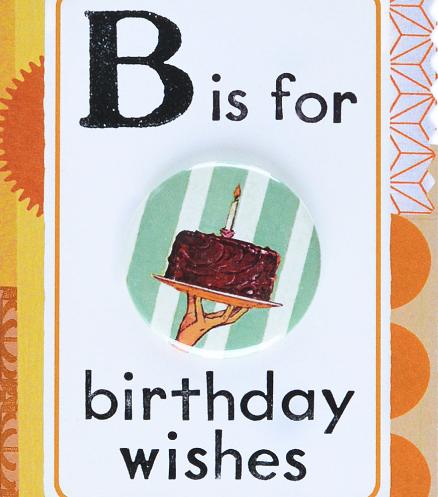 B is for Birthday Wishes Button Pin Greeting Card Regional Assembly of Text  - GREER Chicago